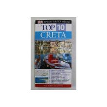 CRETA - TOP 10 - GHID TURISTIC VIZUAL , de ROBIN GAULDIE , 2010