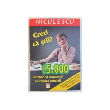 CREZI CA STII ? - 15000 DE INTREBARI SI RASPUNSURI DE CULTURA GENERALA  de CHRISTIANE FROHMULLER ...K. RARRECK , 2003