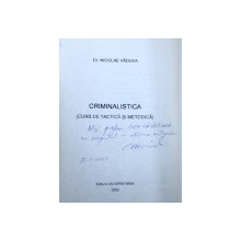 CRIMINALISTICA  - CURS DE TACTICA SI METODICA de NICOLAE VADUVA , 2002 , DEDICATIE*