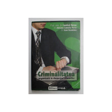 CRIMINALITATEA ORGANIZATA IN DOMENIUL AFACERILOR , PRELEGERI PENTRU MASTERAT de COSTICA VOICU ... IOAN GEAMANU , 2006