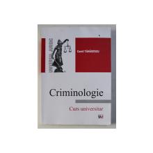 CRIMINOLOGIE - CURS UNIVERSITAR de CAMIL TANASESCU, 2012