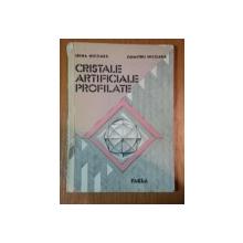 CRISTALE ARTIFICIALE PROFILATE de IRINA NICOARA , DUMITRU NICOARA , 1988