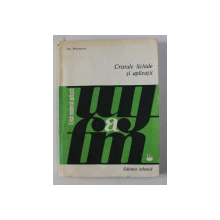 CRISTALE LICHIDE SI APLICATII de ION MUSCUTARIU , 1981