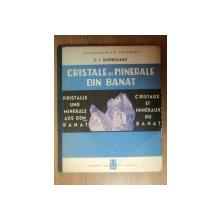 CRISTALE SI MINERALE DIN BANAT de C. I. SUPERCEANU , Timisoara 1971