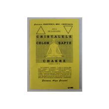 CRISTALELE CELOR SAPTE CHAKRE de ANCA NICA - STOLERU, 2002