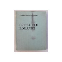 CRISTALELE ROMANIEI de ION MICLEA , MARCIAN BLEAHU , 1977