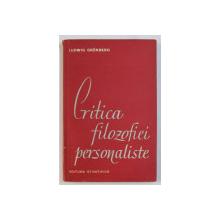 CRITICA FILOZOFIEI PERSONALISTE de LUDWIG GRUNBERG , 1962