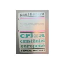 CRIZA CONSTIINTEI EUROPENE- PAUL HAZARD  BUCURESTI 1973