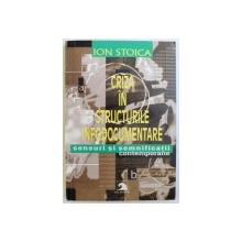CRIZA IN STRUCTURILE INFODOCUMENTARE  - SENSURI  SI SEMNIFICATII CONTEMPORANE de ION STOICA , 2001