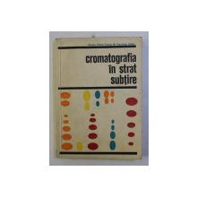 CROMATOGRAFIA IN STRAT SUBTIRE de VIORICA PELLONI-TAMAS si FRANCISCA JOHAN , 1971