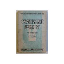 CRONICARII ROMANI. ANTOLOGIE INTOCMITA de  AL.ROSETTI  1944