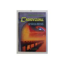 CRONOVIZORUL - ULUITORUL APARAT DE FILMAT TRECUTUL de FRANCOIS BRUNE , 2005