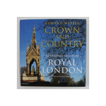 CROWN AND COUNTRY - A PERSONAL GUIDE TO ROYAL LONDON by EDWARD WESSEX , 2000