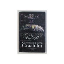 CRUCIADA IMPOTRIVA GRAALULUI de OTTO RAHN , 2004