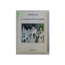 CU STEAUA SI VICLEIMUL de GRIGORE OLARU , 1996