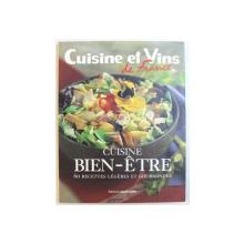 CUISINE ET VINS DE FRANCE - CUISINE BIEN-ETRE, 60 RECETTES LEGERES ET GOURMANDES, 2003