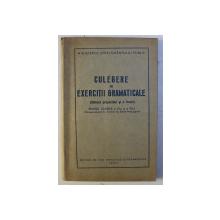 CULEGERE DE EXERCITII GRAMATICALE ( SINTAXA PROPOZITIEI SI A FRAZEI ) PENTRU CLASELE A VI - A si A VII - A , 1953