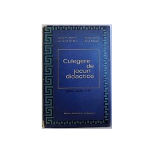 CULEGERE DE JOCURI DIDACTICE  P ENTRU CLASELE I - IV de CONSTANTIN POPOVICI ...ELENA POPOVICI , 1971