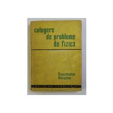 CULEGERE DE PROBLEME DE FIZICA de CONSTANTIN NECSOIU , 1958
