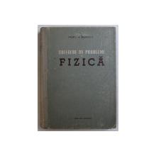 CULEGERE DE PROBLEME DE FIZICA de FAUR I. , BUZATU C. , 1956
