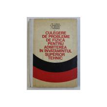 CULEGERE DE PROBLEME DE FIZICA PENTRU ADMITEREA IN INVATAMANTUL SUPERIOR TEHNIC de TR. I. CRETU ...I. VIEROSANU , 1974
