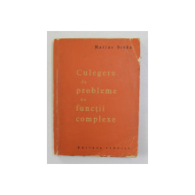 CULEGERE DE PROBLEME DE FUNCTII COMPLEXE de MARIUS STOKA , 1965 , LIPSA PAGINA DE TITLU *