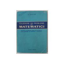 CULEGERE DE PROBLEME DE MATEMATICI de O. SACTER , 1965