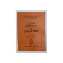 CULEGERE DE PROVERBURI SAU POVESTEA VORBII -  DE PRIN LUME ADUNATE SI IARASI LA LUME DATE de ANTON PANN , 2005