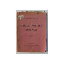CULEGERI POPULARE - SNOAVE de GEORGE CHICOS , 1897 ,  LIPSA O PARTE DIN COPERTA SPATE *