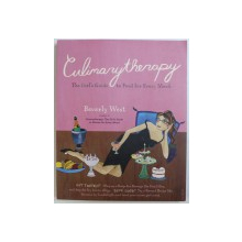 CULINARYTHERAPY - THE GIRL ' S GUIDE TO FOOD FOR EVERY MOOD by BEVERLY WEST , 2003
