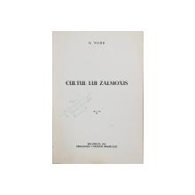 CULTUL LUI ZALMOXIS de A. NOUR - BUCURESTI, 1941