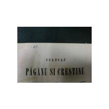 Cultulu Paganu si crestinu   - At.M.Marienescu   tom I -BUC. 1884