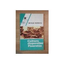 CULTURA CIUPERCILOR PLEUROTUS de NICOLAE MATEESCU