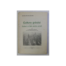 CULTURA GRAULUI IN CUIBURI SI FASII PENTRU PRASIT de L. GEORGESCU GRUIAN , 1930