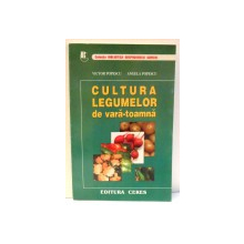 CULTURA LEGUMELOR DE VARA-TOAMNA de VICTOR POPESCU , ANGELA POPESCU , 2000