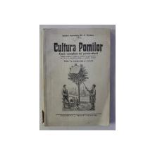 CULTURA POMILOR - CURS COMPLECT DE POMICULTURA de INGINER AGRONOM GH. C. NASTASE , EDITIE INTERBELICA