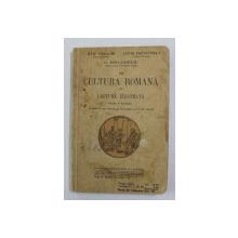 CULTURA ROMANA IN LECTURA ILUSTRATA , CLASA A - IV -A LICEALA de IULIU VALAORI ...G. POPA - LISSEANU , 1935