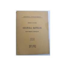 CULTURA SATELOR  - CUM TREBUIE INTELEASA de HENRI H. STAHL , 1935