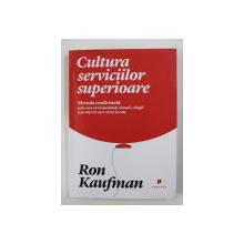 CULTURA SERVICIILOR SUPERIOARE de RON KAUFMAN , 2013