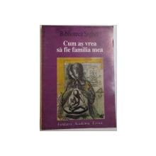 CUM AS VREA SA FIE FAMILIA MEA , 2001