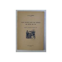 CUM PUTEM FACE MAI BANOS UN PETEC DE VIE de D . BERNAZ , EXTRAS DIN ALMANAHUL COOPERATIEI , 1942