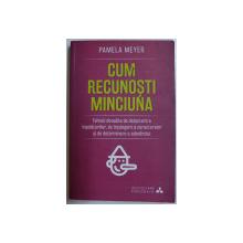 CUM RECUNOSTI MINCIUNA de PAMELA MEYER , 2018