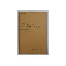 CUM SA CETIM SI SA INTELEGEM ARTA - SASE CONFERINTE LA SINAIA - AUGUST , 1930