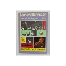 CUM SA INTELEGEM MUZICA , CONCERTE PENTRU TINERET de LEONARD BERNSTEIN , 1982