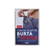 CUM SA SCAPI DE BURTA IN 10 ZILE de KELLYAN PETRUCCI , 2019