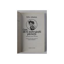 CUM SA- TI  INSTRUIESTI PARINTII  - JURNALUL MEU BESTIAL de PETE JOHNSON , 2003
