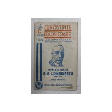 CUNOSTINTE FOLOSITOARE ' DIN LUMEA LARGA ' - INVATATII NOSTRI - G.G. LONGINESCU 1869 - 1939 de EUGEN ANGLESCU , 1940