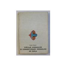 CUPLAJE HIDRAULICE SI CONVERTIZOARE HIDRAULICE DE CUPLU de NICOLAE PELIGRAD  , 1985