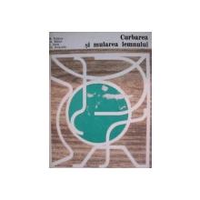 CURBAREA SI MULAREA LEMNULUI de M. PETRICAN, AL. MITISOR, I. CURTU, GH. GRUNSTEIN  1979