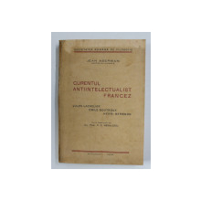 CURENTUL ANTIIINTELECTUALIST FRANCEZ - JULES LACHELIER , EMILE BOUTROUX , HENRI BERGSON  de JEAN ABERMAN , 1939